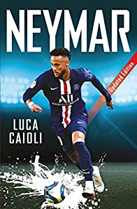 Neymar: 2020 Updated Edition (Luca Caioli)