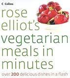 Rose Elliot's Vegetarian Meals In Minutes