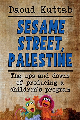 Sesame Street, Palestine: Taking Sesame Street to the children of Palestine: Daoud Kuttab's personal ()