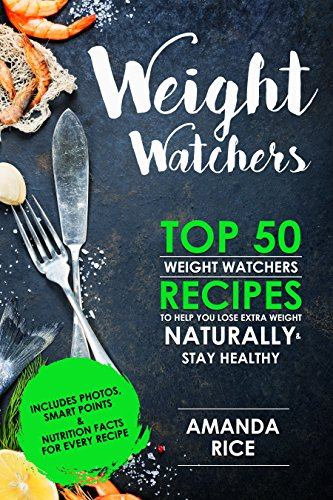 weight-watchers-top-50-weight-watchers-recipes-to-help-you-lose-extra-weight-naturally-stay-healthy-