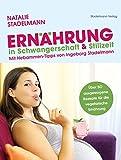 Die besten Schwangerschaft Ernährung - Ernährung in Schwangerschaft & Stillzeit: Mit Hebammen-Tipps von Bewertungen