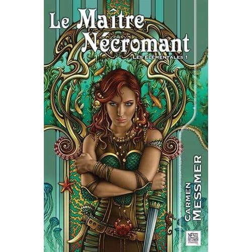 Les élémentales, Tome 1 : Le Maître-Nécromant