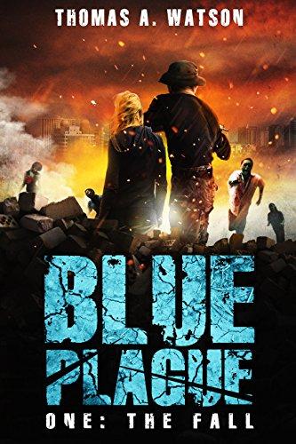 Blue Plague: The Fall (Blue Plague Book 1) (English Edition)