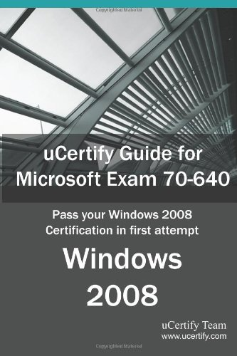 Ucertify Guide for Microsoft Exam 70-640: Pass Your Windows 2008 Certification Exam in First Attempt por Ucertify Com Team