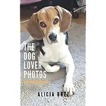 The Dog Lover Photos (Photo Book Book 2) (English Edition)