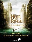 Der Herr der Ringe, Die Gefährten - Die Erschaffung eines Filmkunstwerks - Gary Russell
