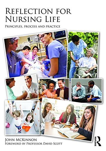 Reflection for Nursing Life: Principles, Process and Practice by John McKinnon (2016-02-09)