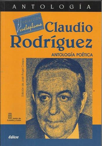 CLAUDIO RODRÍGUEZ ANTOLOGÍA POÉTICA