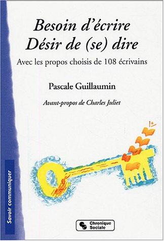 Besoin d'écrire Désir de (se) dire par Pascale Guillaumin