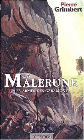 La Malerune, tome 1 : Les Armes des Garamont