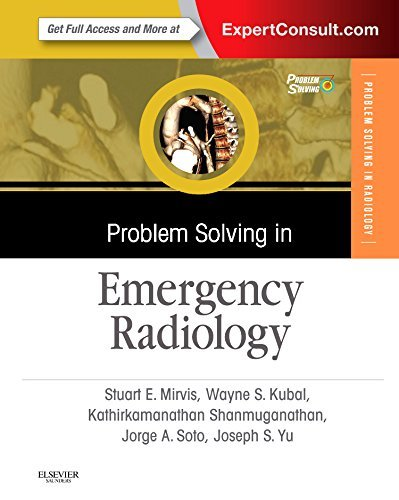 Problem Solving in Emergency Radiology, 1e by Stuart E. Mirvis MD FACR (2014-12-22)