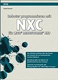 Roboter programmieren mit NXC für LEGO MINDSTORMS NXT - Daniel Braun