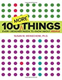 100 More Things Every Designer Needs to Know About People (Voices That Matter) - Susan Weinschenk Weinschenk
