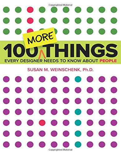 100 More Things Every Designer Needs to Know About People (Voices That Matter) por Susan Weinschenk Weinschenk