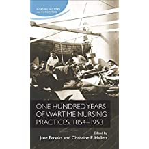 One Hundred Years of Wartime Nursing Practices, 1854-1953