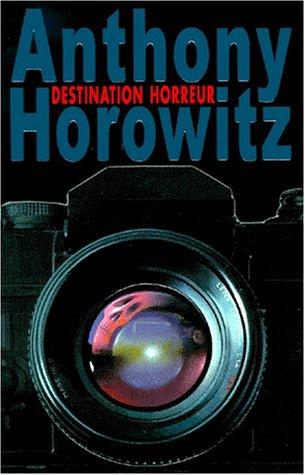 Destination horreur par Anthony Horowitz