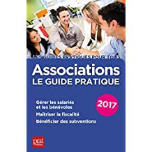 Associations 2017: Le guide pratique (Les guides pratiques pour tous)