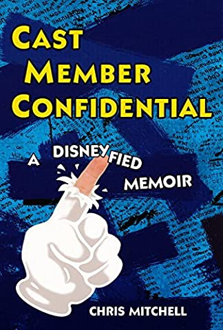 Cast Member Confidential: A Disneyfied