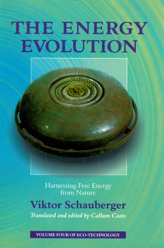 The Energy Evolution: Harnessing Free Energy From Nature (Schauberger's Eco-technology) por Viktor Schauberger