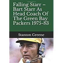 Falling Starr – Bart Starr As Head Coach Of The Green Bay Packers 1975-83