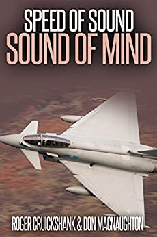 Speed of Sound, Sound of Mind.: A remarkable story of mind power, metal and making dreams come true. by [Cruickshank, Roger, MacNaughton, Don]