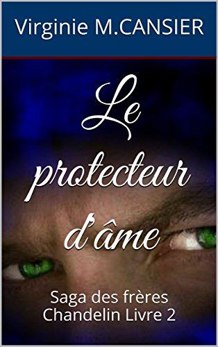 Le protecteur d'âme: Saga des frères Chandelin Livre 2