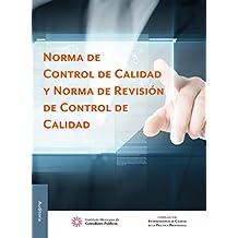 Norma de Control de Calidad y Norma de Revisión de Control de Calidad (Spanish Edition)