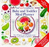 New Complete Baby and Toddler Meal Planner: Over 200 Quick, Easy and Healthy Recipes (Annabel Karmel)