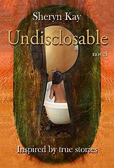 Undisclosable (English Edition) par [Kay, Sheryn]