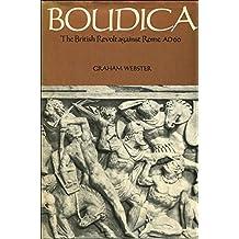 Boudica: The British Revolt Against Rome A.D. 60