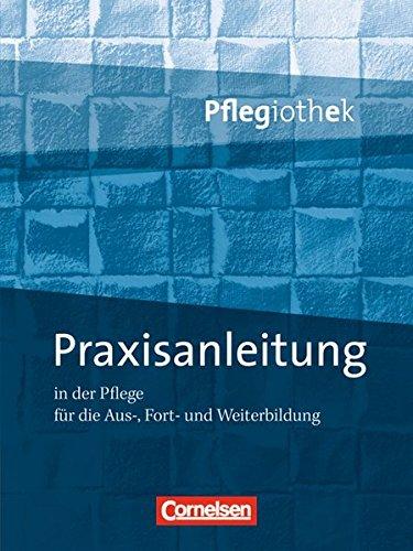 Pflegiothek: Praxisanleitung in der Pflegeausbildung: Fachbuch