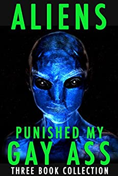 Aliens Punished My Gay Ass : Three Book Collection (English Edition) par [Fox, Hunter]
