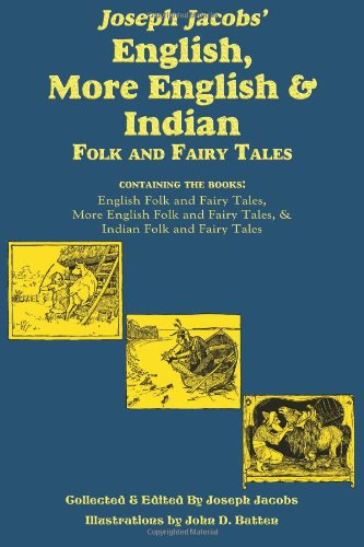 Joseph Jacobs' English, More English, and Indian Folk and Fairy Tales Cover Image