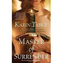 Master of Surrender (Blood Sword Legacy, Book 1) by Tabke, Karin (2008) Mass Market Paperback