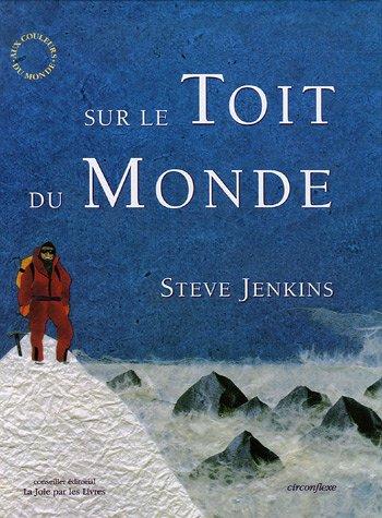 Sur le toit du monde : A la conquête du Mont Everest