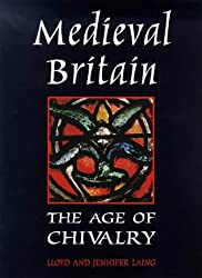 Medieval Britain: The Age of Chivalry (Reference)