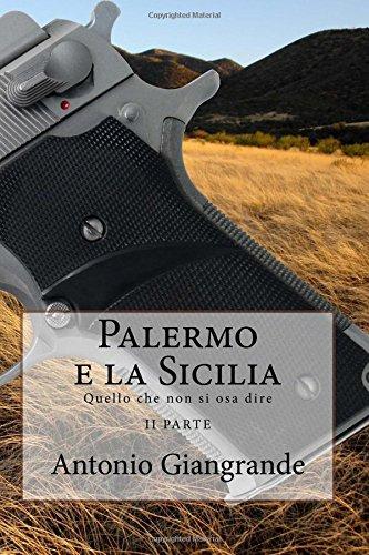Palermo E La Sicilia: Quello Che Non Si Osa Dire: Volume 34