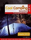 Cool Camping Deutschland: 75 sensationelle Plätze zum Zelten - Björn Staschen