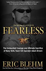 Fearless: The Undaunted Courage and Ultimate Sacrifice of Navy SEAL Team SIX Operator Adam Brown by Eric Blehm (2013-05-21)