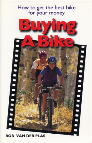 Buying a Bike: How to Get the Best Bike for Your Money (Cycling Resources) por Rob Van der Plas