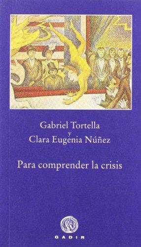 Para comprender la crisis (Pequeña Biblioteca Gadir) por Gabriel Tortella