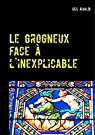 Le Grogneux face à l'inexplicable: Une nouvelle aventure du commissaire Paul Berger par Rivaldi