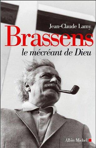 Brassens : Le mécréant de Dieu par Jean-Claude Lamy