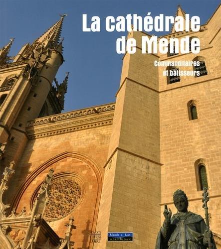 La cathédrale de Mende : Commanditaires et bâtisseurs