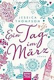 Ein Tag im März: Roman (Allgemeine Reihe. Bastei Lübbe Taschenbücher)
