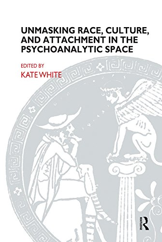 Unmasking Race, Culture, and Attachment in the Psychoanalytic Space (John Bowlby Memorial Lecture Series)