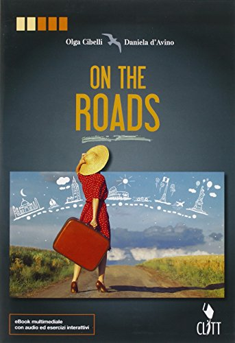 On the roads. Per le Scuole superiori. Con Contenuto digitale (fornito elettronicamente)