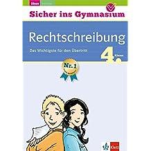 Klett Sicher ins Gymnasium Deutsch Rechtschreibung 4. Klasse: Das Wichtigste für den Übertritt