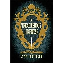 A Treacherous Likeness (Charles Maddox 3) by Lynn Shepherd (2013-02-07)