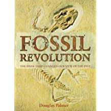 Fossil Revolution: The Finds that Changed Our View of the Past by Douglas Palmer (2003-03-03)